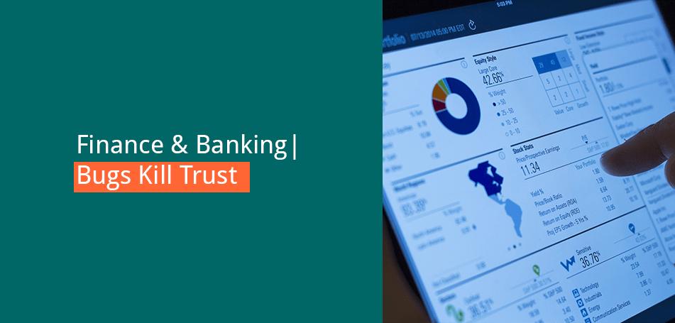 bug testing finance and banking