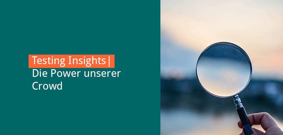 Testing Insights: Die Power unserer Crowd – mit Alexandra
