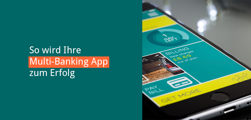 So wird Ihre Multi-Banking App zum Erfolg – Teil 1